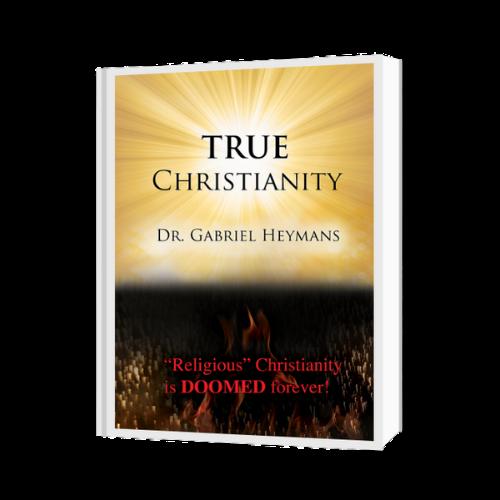 TRUE Christianity • Gabriel Heymans Ministries Bookstore • Teachings for God's Gold & Glory Revolution